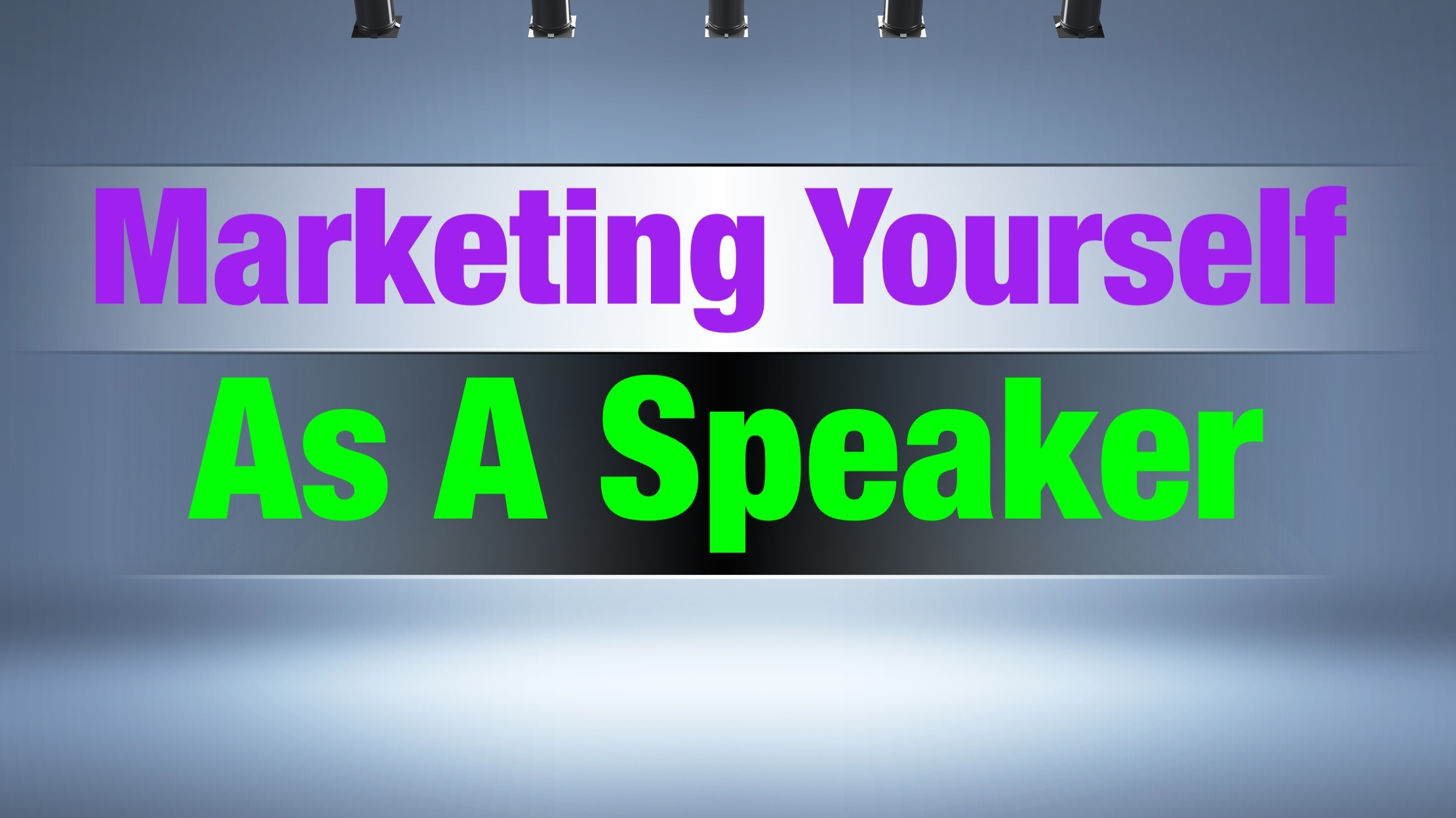 marketing yourself as a speaker getting paid speaking gigs marketing yourself as a speaker getting paid speaking gigs
