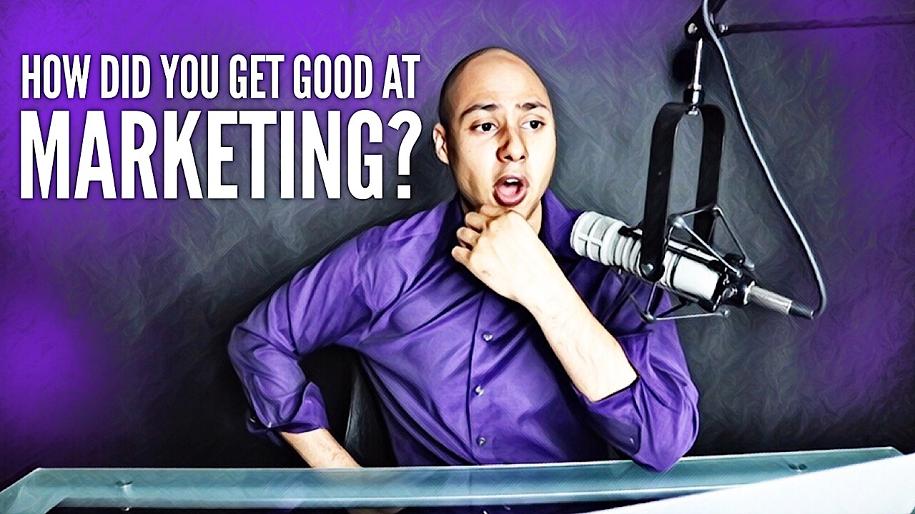 How do you get good at marketing?