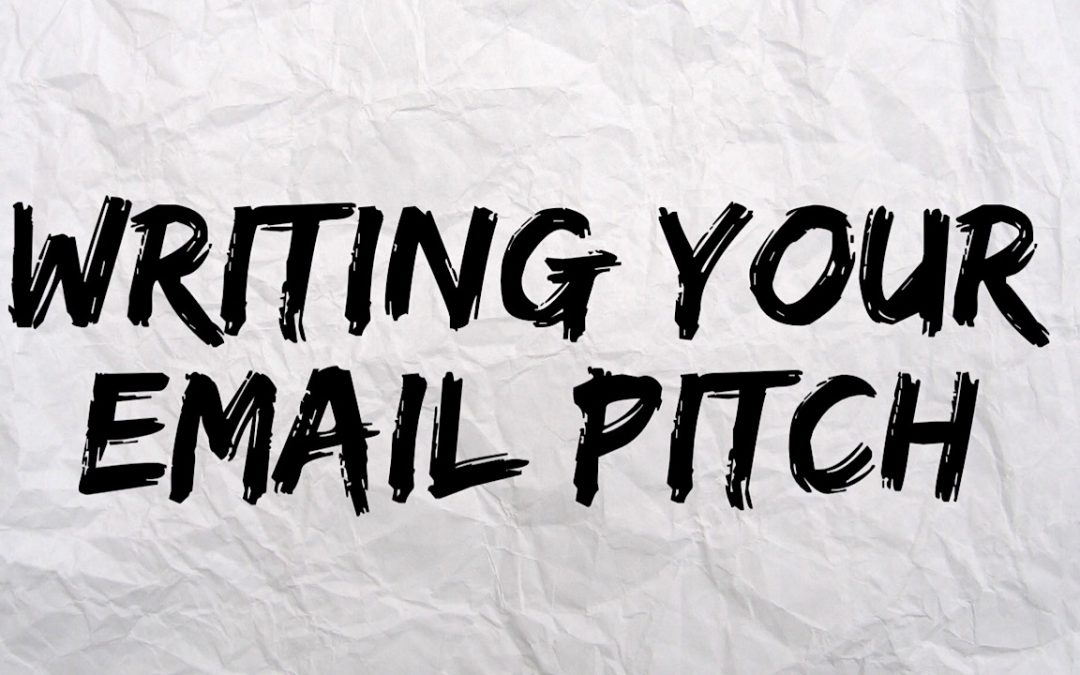 Writing Your Email Pitch – Template Included