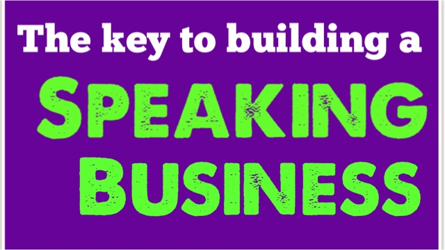 The Key To Building A Speaking Business