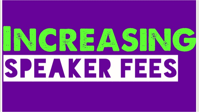 How To Increase Your Speaker Fees