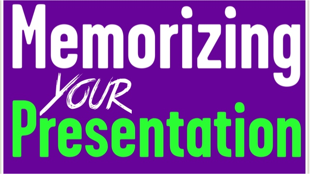 How To Memorize A Presentation Really Fast