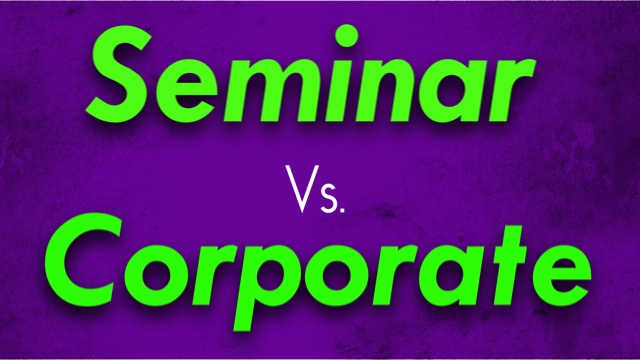 Are You Loosing Speaking Gigs Because Of This? Seminar Vs Corporate