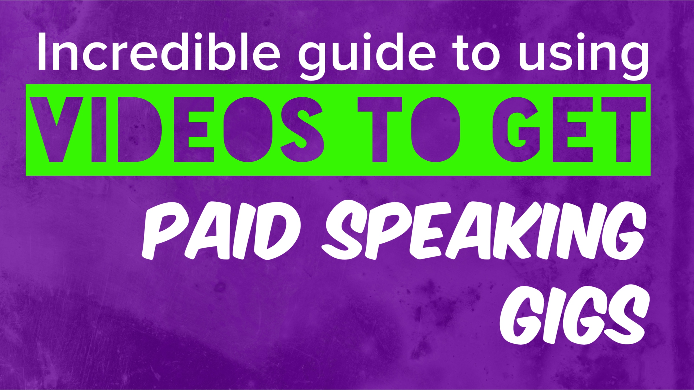 Ultimate Guide To Getting Paid Speaking Gigs Using Video