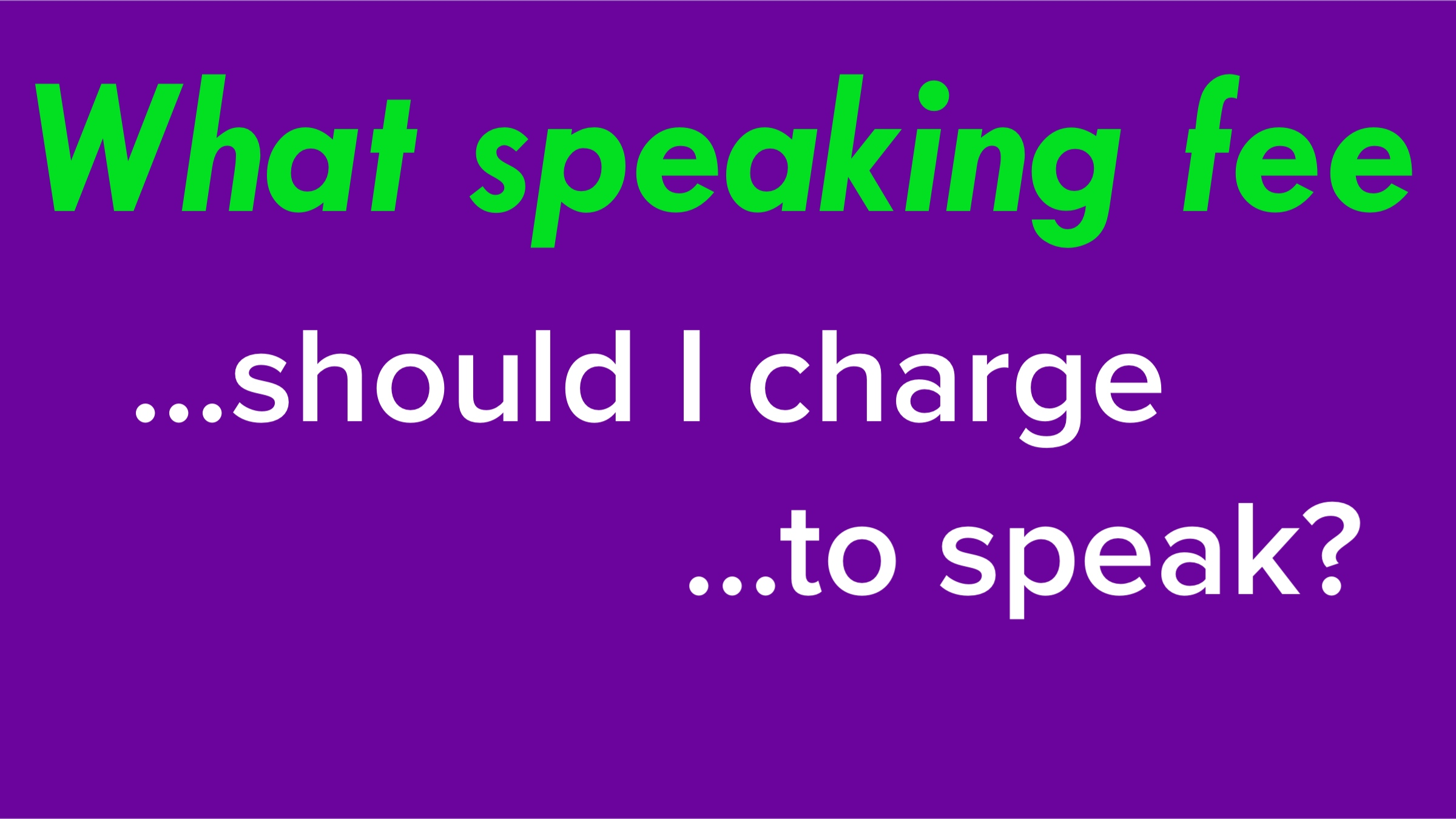 What Should Speakers Charge For Their Speaking Fee?