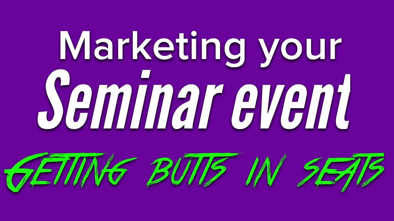 Marketing your seminar event and getting it to sell out