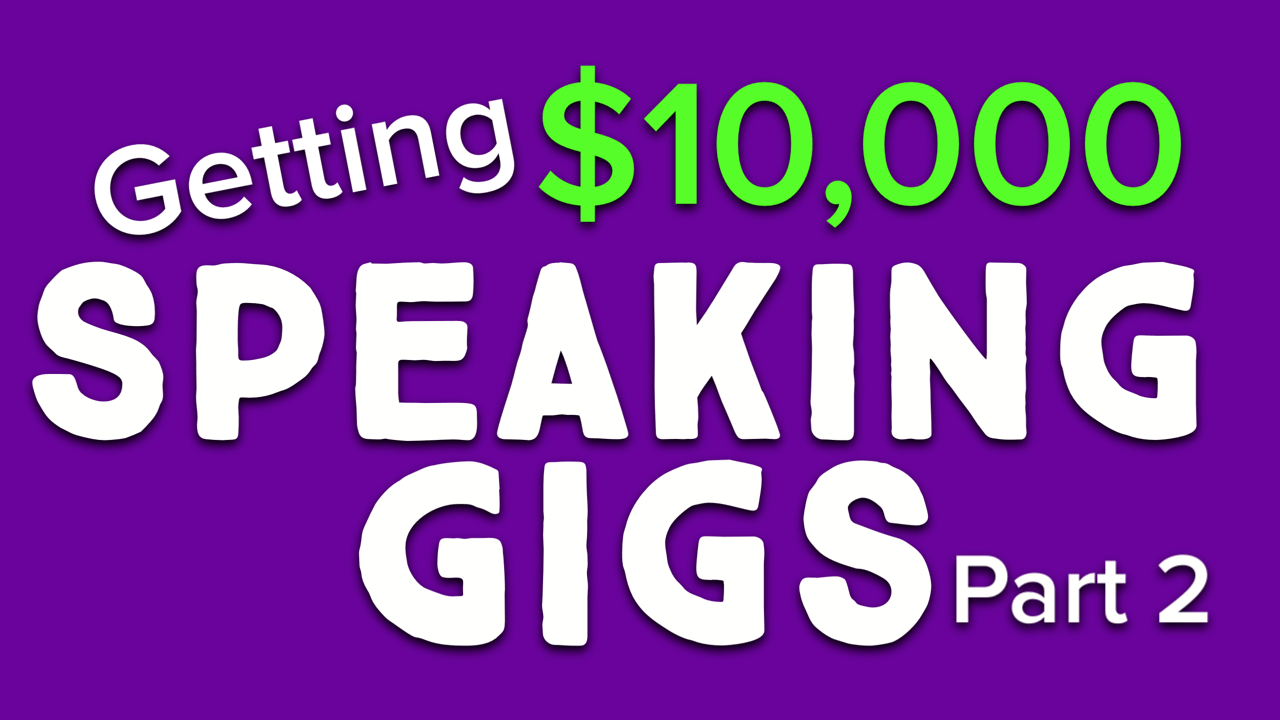 A Walkthrough Of How To Book $10,000 Speaking Gigs (part 2)