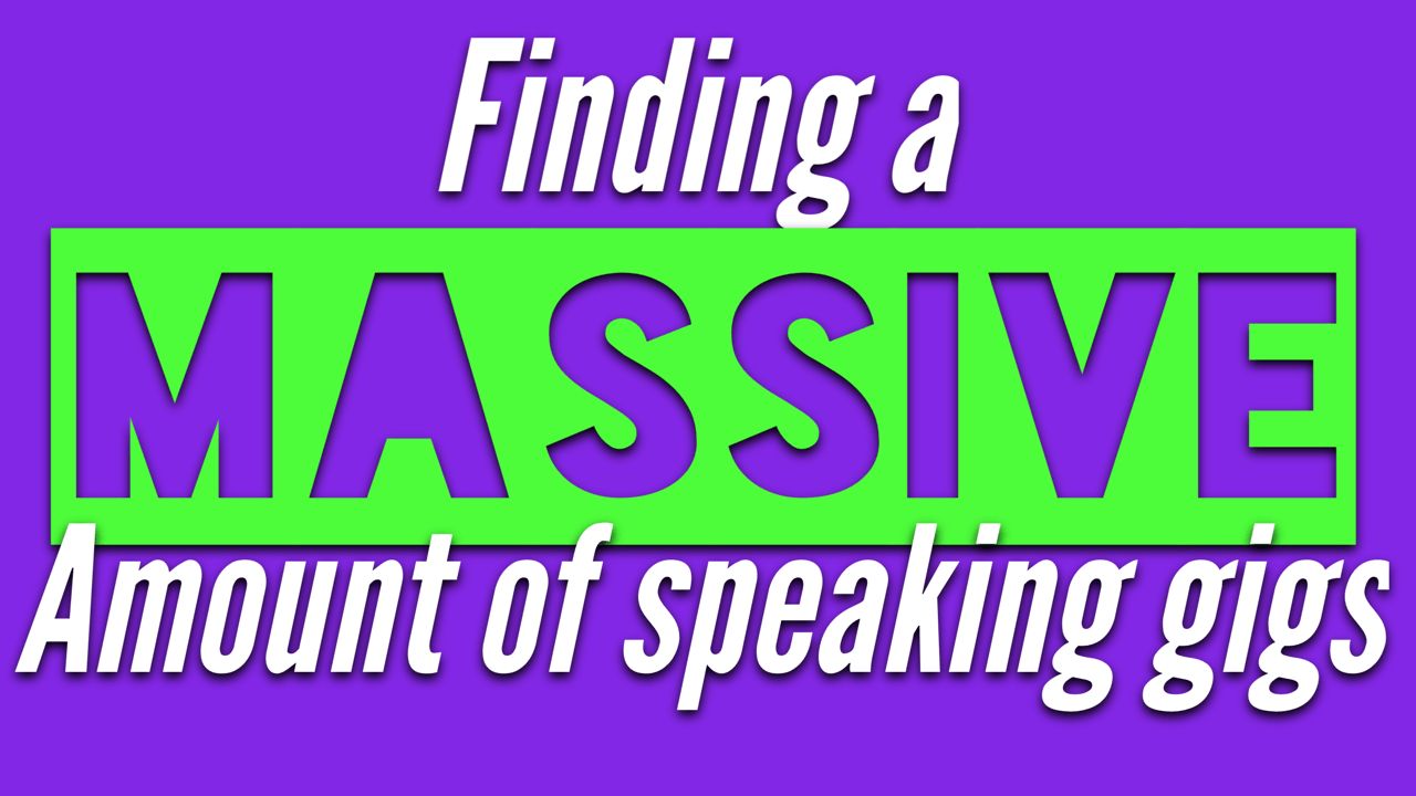 How to find a MASSIVE amount of speaking opportunities