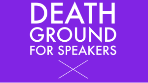 speaking death ground