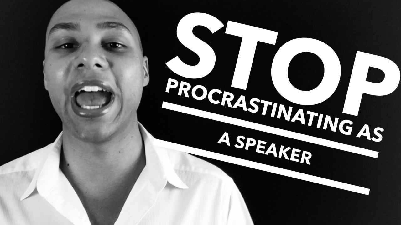 Procrastinating in your speaking business? Here's how to stop it and start getting gigs