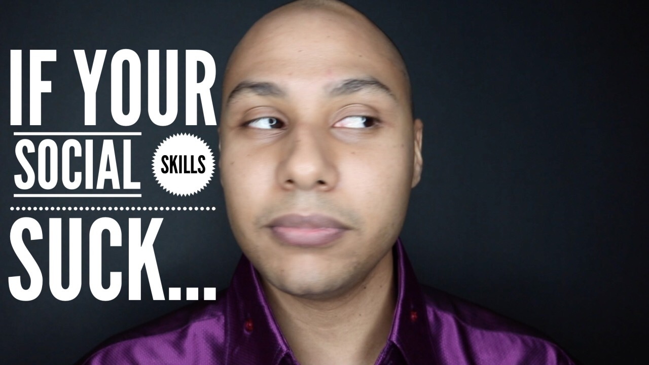 If your social skills suck, nobody will tell you