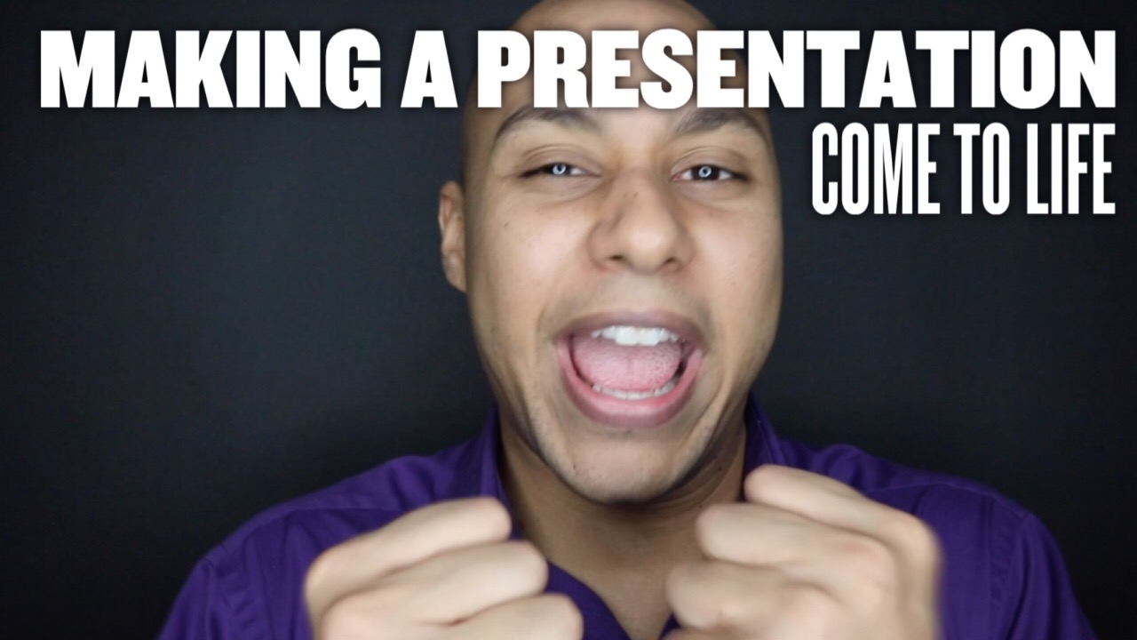 Making your presentation come to life