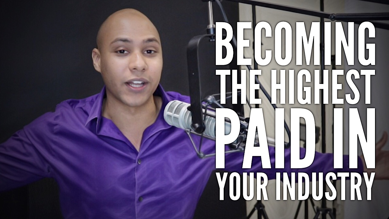 Becoming one the highest paid in your industry