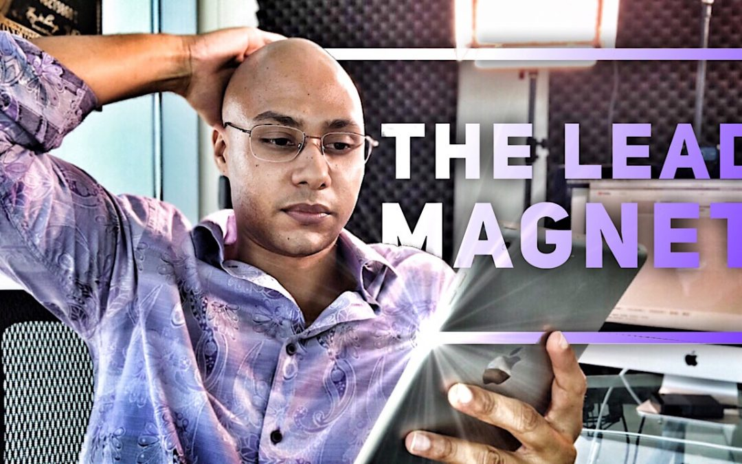 GENERATING LEADS ONLINE FROM A LEAD MAGNET – Bruce Mode 004
