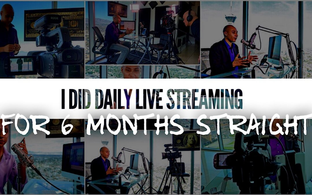 What Happened After 6 Months Of Daily Live Streaming For My Personal Brand